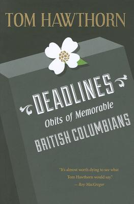 Deadlines: Obits of Memorable British Columbians - Hawthorn, Tom