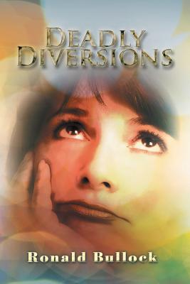 Deadly Diversions - Bullock, Ronald