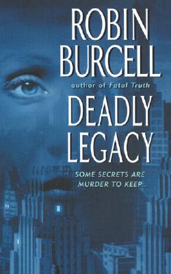 Deadly Legacy - Burcell, Robin