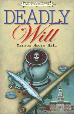Deadly Will - Hill, Marion Moore