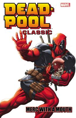 Deadpool Classic, Volume 11: Merc with a Mouth - Gischler, Victor (Text by), and Choi, Mary (Text by)