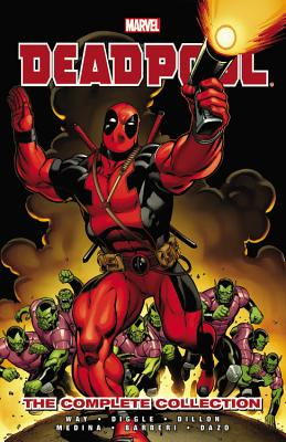 Deadpool: The Complete Collection by Daniel Way, Volume 1 - Way, Daniel (Text by), and Diggle, Andy (Text by)