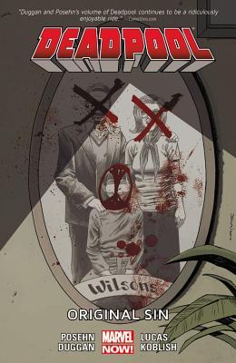 Deadpool Volume 6: Original Sin (Marvel Now) - Duggan, Gerry (Text by)