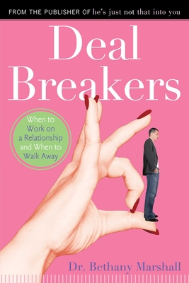 Deal Breakers: When to Work on a Relationship and When to Walk Away - Marshall, Bethany, Dr.