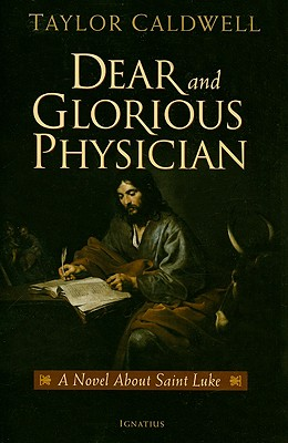 Dear and Glorious Physician - Caldwell, Taylor