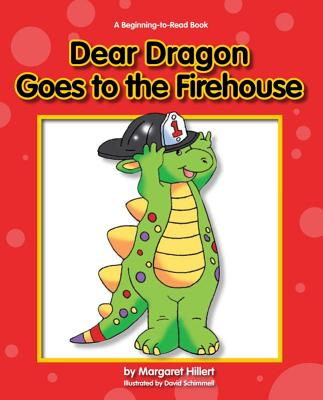 Dear Dragon Goes to the Firehouse - Hillert, Margaret