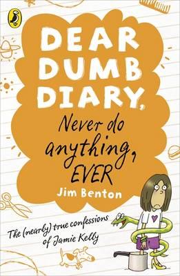 Dear Dumb Diary: Never Do Anything, Ever - Benton, Jim