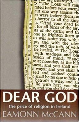 Dear God: The Price of Religion in Ireland - McCann, Eamonn