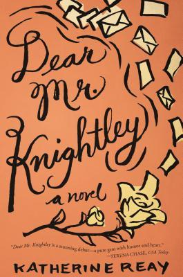 Dear Mr. Knightley - Reay, Katherine