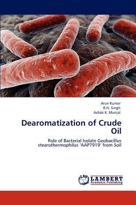 Dearomatization of Crude Oil - Kumar, Arun