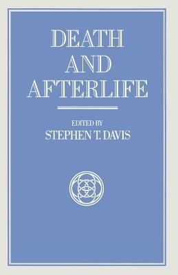 Death and Afterlife - Davis, Stephen T