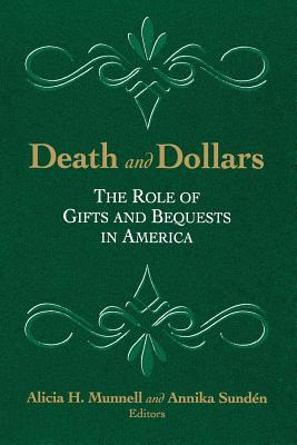 Death and Dollars: The Role of Gifts and Bequests in America - Munnell, Alicia H (Editor), and Sunden, Annika (Editor)