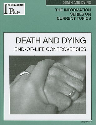 Death and Dying: End-Of-Life Controversies - Alters, Sandra M
