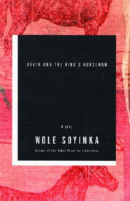 Death and the King's Horseman - Soyinka, Wole