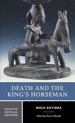 Death and the King's Horseman - Soyinka, Wole, Professor, and Gikandi, Simon (Editor)