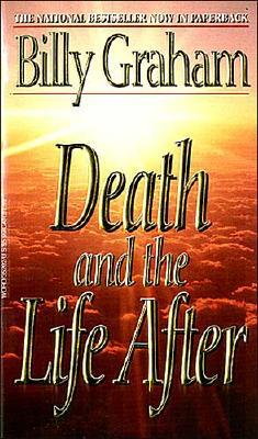 Death and the Life After - Graham, Billy