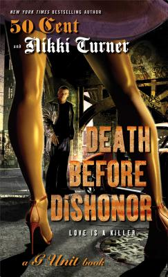 Death Before Dishonor - Turner, Nikki, and 50 Cent