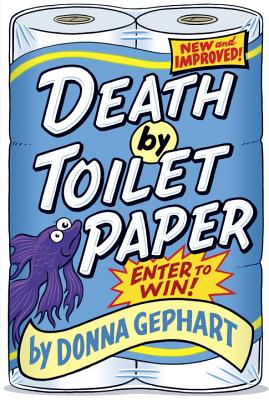 Death by Toilet Paper - Gephart, Donna