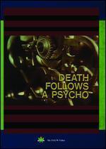 Death Follows the Psycho