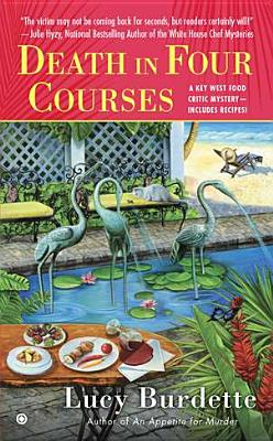 Death in Four Courses: A Key West Food Critic Mystery - Burdette, Lucy