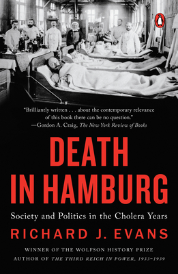 Death in Hamburg: Society and Politics in the Cholera Years - Evans, Richard J