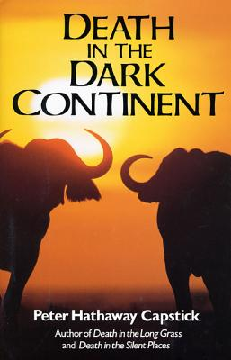 Death in the Dark Continent - Capstick, Peter Hathaway