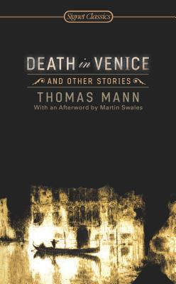 Death in Venice and Other Stories - Mann, Thomas, and Chase, Jefferson P (Translated by), and Swales, Martin (Afterword by)