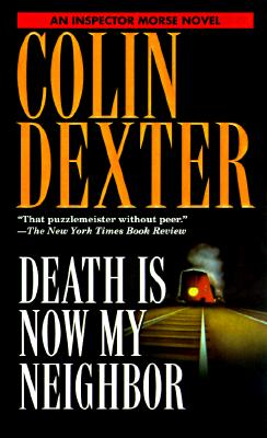 Death is Now My Neighbor - Dexter, Colin