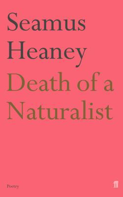 Death of a Naturalist - Heaney, Seamus