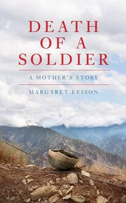 Death of a Soldier: A Mother's Story - Evison, Margaret