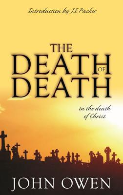 Death of Death - Owen, John, and Packer, J I, Prof., PH.D (Designer)