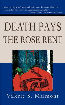 Death Pays the Rose Rent - Malmont, Valerie S
