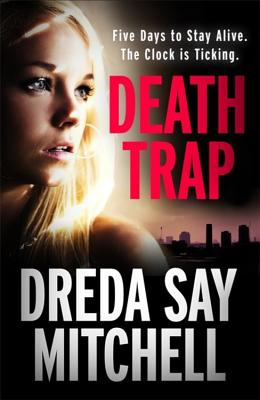 Death Trap: from the bestselling and critically-acclaimed author of Spare Room - Mitchell, Dreda Say