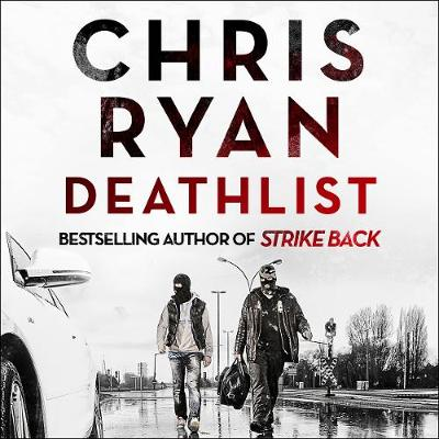 Deathlist: A Strikeback Novel - Ryan, Chris, and Edwards, Barnaby (Read by)