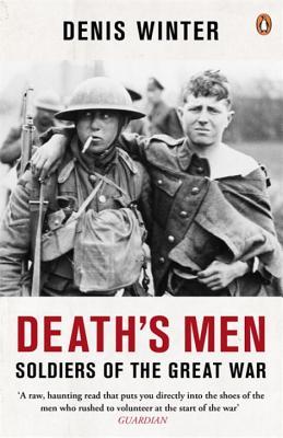 Death's Men: Soldiers Of The Great War - Winter, Denis