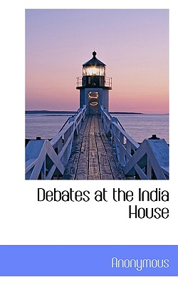 Debates at the India House - Anonymous