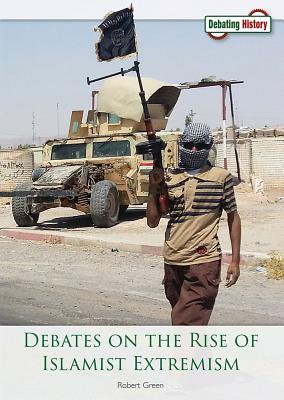Debates on the Rise of Islamist Extremism - Green, Robert