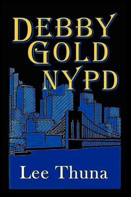 Debby Gold, NYPD - Thuna, Lee