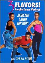 Debra Bono: 3 Flavors - Aerobic Dance Workout African, Latin and Hip Hop