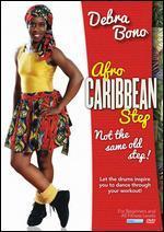 Debra Bono: Afro Caribbean Step