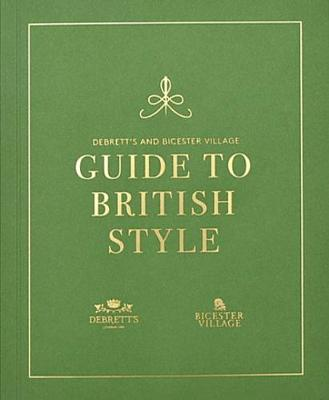 Debrett's Guide To British Style - Wyse, Elizabeth, and Hume, Lucy (Editor)