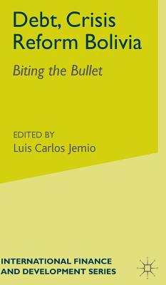 Debt, Crisis Reform Bolivia: Biting the Bullet - Jemio, L