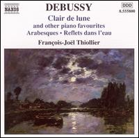 Debussy: Clair de lune & Other Piano Favourites - Fran�ois-Jo�l Thiollier (piano)