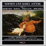 Debussy: La Mer; Ravel: Shéhérazade; Poulenc: Concerto for Two Pianos; Roussel: Bacchus et Ariane