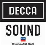 Decca Sound: The Analogue Years - Adrienne Migliette (soprano); Aldo Protti (baritone); Alfreda Hodgson (contralto); Alicia de Larrocha (piano); Ana Raquel Satre (mezzo-soprano); Anita Priest (organ); Anton Karas (zither); Athos Cesarini (tenor); Attilio d'Orazi (baritone)