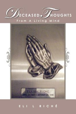 Deceased Thoughts from a Living Mind - Rich, Eli L