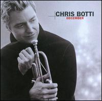 December [2006] - Chris Botti