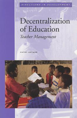Decentralization of Education: Teacher Management - Gaynor, Cathy