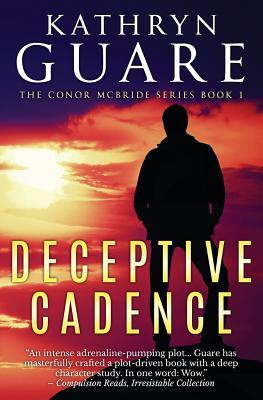 Deceptive Cadence: The Virtuosic Spy - Guare, Kathryn