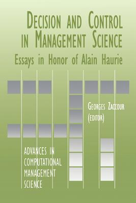 Decision & Control in Management Science: Essays in Honor of Alain Haurie - Zaccour, Georges (Editor)